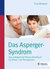 Das Asperger-Syndrom : Das erfolgreiche Praxis-Handbuch für Eltern und Therapeuten, Ausgabe 4