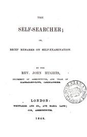 The self-searcher; or, Brief remarks on self-examination