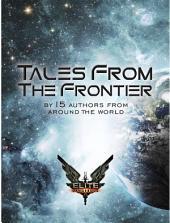 Elite: Tales From The Frontier: Official Elite: Dangerous tie-in novel