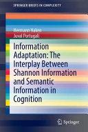 Information Adaptation  The Interplay Between Shannon Information and Semantic Information in Cognition