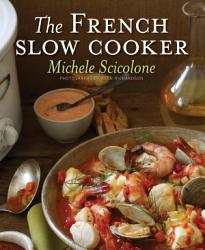 The French Slow Cooker Book PDF