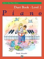 Alfred's Basic Piano Library, Duet Book 2: Learn How to Play Piano with this Esteemed Method