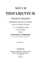 Novum Testamentum: Textus Graecus versionis vulgatae Latinae, quem in antiquis testibus V.S. Venerabili Jager in consilium adhibito indagavit