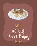 Hello  365 Beef Dinner Recipes