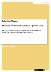Hunting for Airport Revenue Optimization: Facing New Challenges in Airport Retail Development Using the Example of Copenhagen Airport