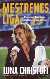 Mestrenes Liga: Champions League og fodboldens største stjerner