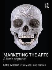 Marketing the Arts: A Fresh Approach