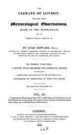 The climate of London, deduced from meteorological observations: Volume 3