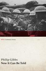 Now It Can Be Told (WWI Centenary Series)