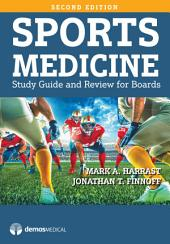 Sports Medicine, Second Edition: Study Guide and Review for Boards, Edition 2