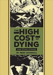The High Cost of Dying: And Other Stories