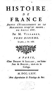 Histoire de France Depuis L'Etablissement De La Monarchie Jusqu'au Regne De Louis XIV: Volume10
