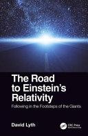 The Road to Einstein s Relativity