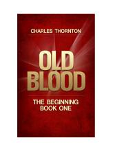 Old Blood, The Beginning
