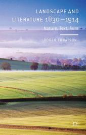 Landscape and Literature 1830-1914: Nature, Text, Aura