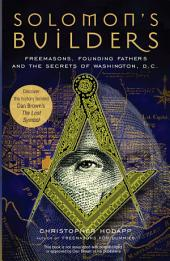 Solomon's Builders: Freemasons, Founding Fathers and the Secrets of Washington, Part 3