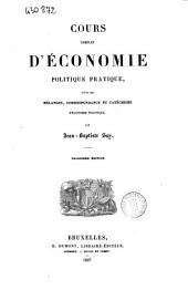 Cours complet d'économie politique pratique, suivi des mélanges, correspondance et catéchisme d'économie politique par Jean-Baptiste Say
