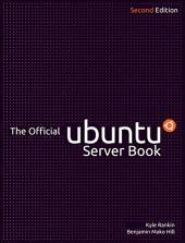 The Official Ubuntu Server Book: Edition 2