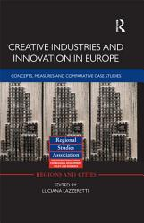 Creative Industries And Innovation In Europe Book PDF