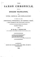 The Saxon chronicle: with an English translation, and notes, critical and explanatory. To which are added chronological, topographical, and glossarial indices ; a short grammar of the Anglo-Saxon language...&c