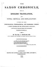 The Saxon Chronicle: With an English Translation, and Notes, Critical and Explanatory. To which are Added Chronological, Topographical, and Glossarial Indices; a Short Grammar of the Anglo-Saxon Language ... &c