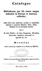 Verzeichniss einer während vierzig Jahren in Europa und Amerika zusammengebrachten Bibliothek welche viele seltne Werke ...: enthält ... welche in Berlin am 21. October 1850 öffentlich versteigert werden soll