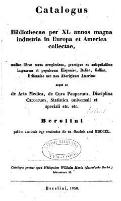 Verzeichniss einer w  hrend vierzig Jahren in Europa und Amerika zusammengebrachten Bibliothek welche viele seltne Werke     PDF