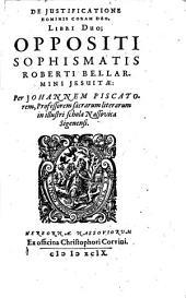 De justificatione hominis coram Deo, libri duo, oppositi sophismatis Roberti Bellarmini Jesuitae