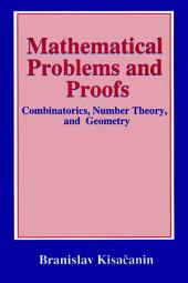 Mathematical Problems and Proofs: Combinatorics, Number Theory, and Geometry