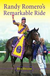 Randy Romero s Remarkable Ride PDF