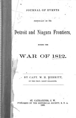 Journal of Events  Principally on the Detroit and Niagara Frontiers  During the War of 1812