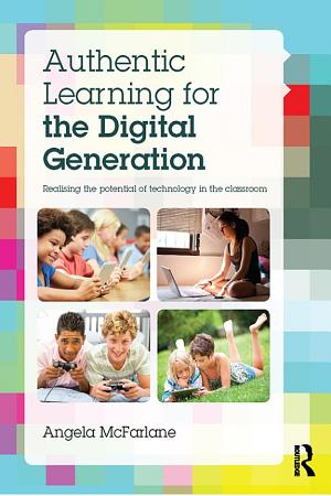Authentic Learning for the Digital Generation PDF