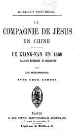 La Compagnie de Jésus en Chine: le Kiang-Nan en 1869 : relation historique et descriptive, avec deux cartes