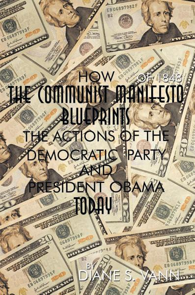 How the Communist Manifesto of 1848 Blueprints the Actions of the Democratic Party and President Obama Today