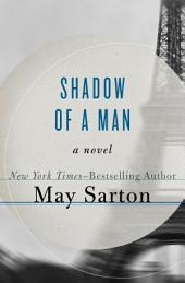 Shadow of a Man: A Novel