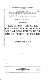 Regulations No. 53 Relating to the Tax on Soft Drinks, Ice Cream and Simular Artical Sold at Soda Fountains Or Simular Places of Business Under the Revenue Act of 1918