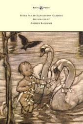 Peter Pan in Kensington Gardens - Illustrated by Arthur Rackham
