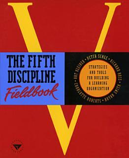 The Fifth Discipline Fieldbook Book
