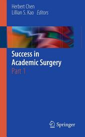 Success in Academic Surgery: Part 1