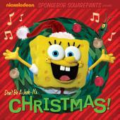 Don't Be A Jerk - It's Christmas! (SpongeBob SquarePants)