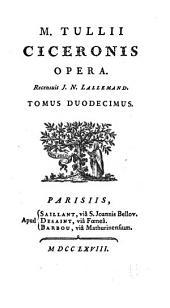 M. Tullii Ciceronis opera: Volume 12