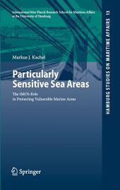 Particularly Sensitive Sea Areas: The IMO's Role in Protecting Vulnerable Marine Areas