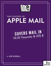 Take Control of Apple Mail: Edition 2