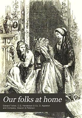 Our Folks at Home  Or  Life at the Old Manor House PDF