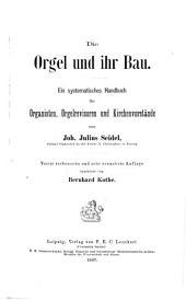 Die Orgel und ihr Bau: ein systematisches Handbuch für Organisten, Orgelrevisoren und Kirchenvorstände, Band 1;Band 4