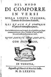 Del modo di comporre in versi nella lingua italiana, trattato ... nel quale va compreso un rimario ... nuovamente ristampato (etc.)