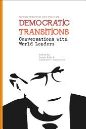 Democratic Transitions: Conversations with World Leaders