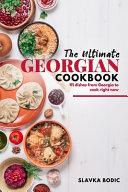 The Ultimate Georgian Cookbook