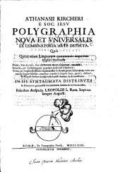 Polygraphia nova et universalis, ex combinatoria arte detecta (etc.) In tria syntagmata distributa