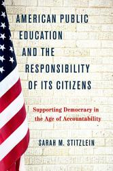 American Public Education And The Responsibility Of Its Citizens Book PDF